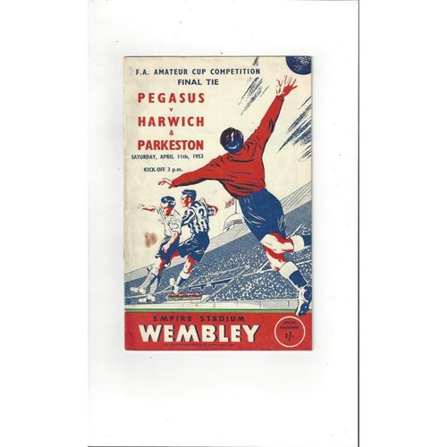 1953 Pegasus v Harwich & Parkeston Amateur Cup Final Football Programme