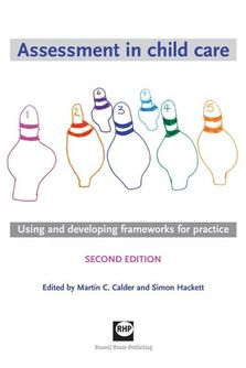 Assessment in Child Care - Using and developing frameworks for practice 2nd edition