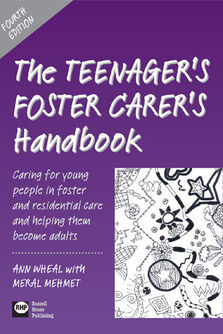 The Teenager's Foster Carer's Handbook 4th edition - Caring for young people in foster and residential care and helping them become adults