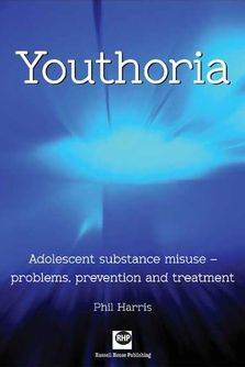 Youthoria - Adolescent substance misuse, probems, prevention and treatment