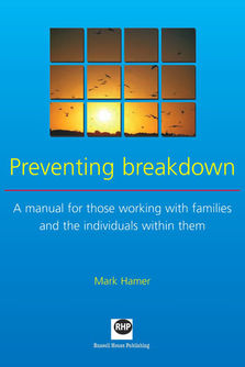Preventing Breakdown - A manual for those working with families and the individuals within them