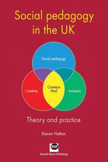 Social pedagogy in the UK - Theory inot practice