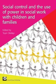Social control and the use of power in social work with children and families