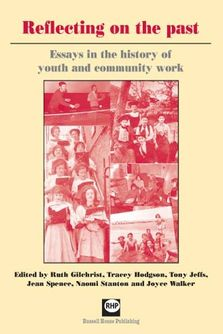 Refelecting on the past -  Essays in teh history of youth and community work