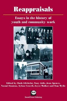Reappraisals - Essays in teh history of youth and community work