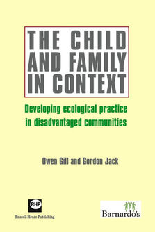 The child and family in context - Developing ecological practice in disadvantaged communities