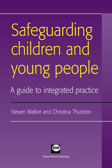 Safeguarding children and young people - A guide to integrated practice
