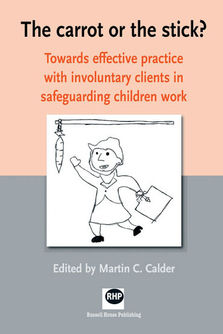 The carrot or the stick? - Toward effective practice with involuntary clients in safeguarding children work