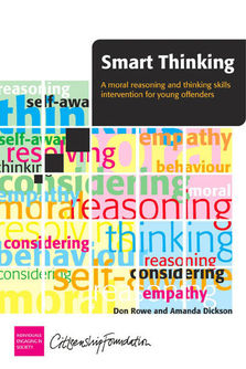 Smart thinking - Helping young people develop moral reasoning and thinking skills about offending and anti social behaviour