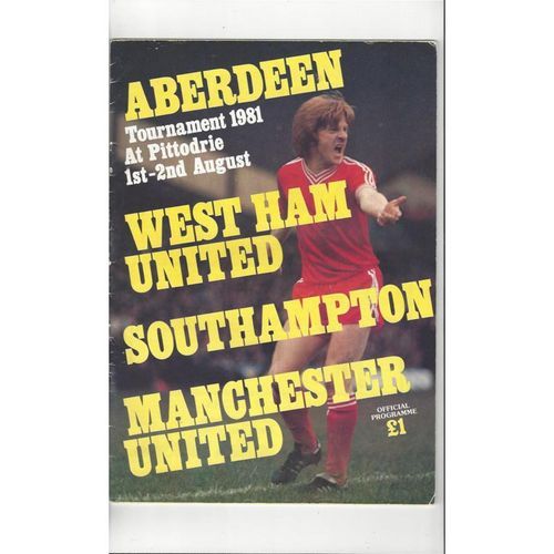 Aberdeen Pre Season Tournament West Ham United, Southampton & Manchester United 1981/82