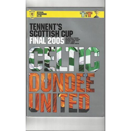 2005 Celtic v Dundee United Scottish Cup Final Football Programme