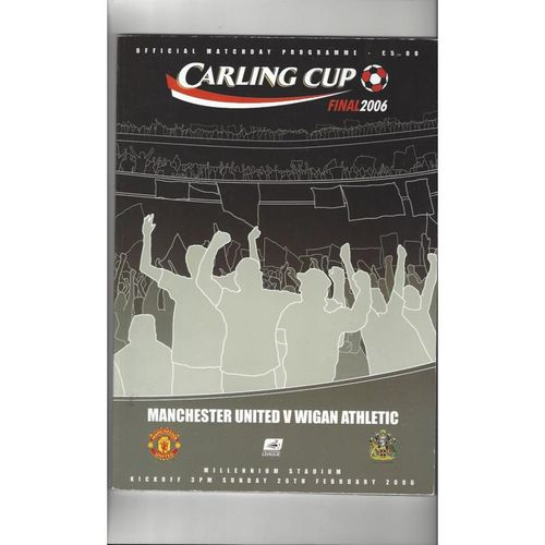 2006 Manchester United v Wigan Athletic League Cup Final Football Programme
