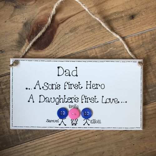 DAD a sons first hero, A daughters first love