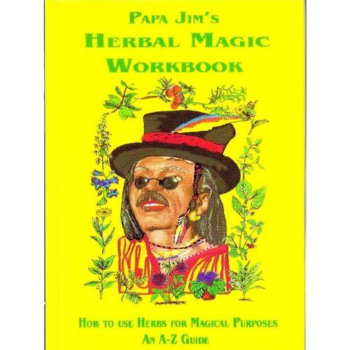 Papa Jims Herbal Magic Workbook
