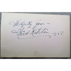 "Fred Kitchen Entertainer 1872-1951 ""Meredith, we're in!""  Autograph"