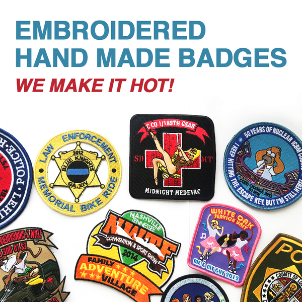 Embroidered hand made badges, we make it hot!