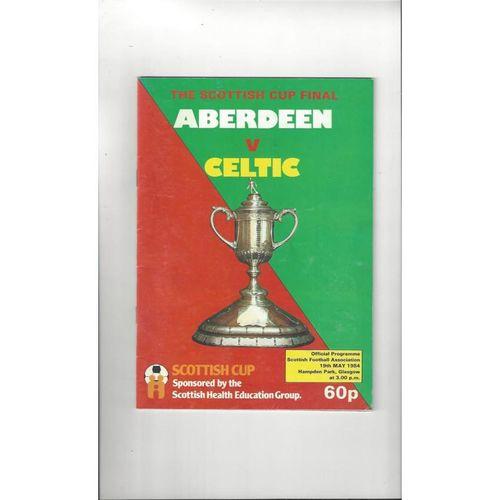 1984 Aberdeen v Celtic Scottish Cup Final Football Programme