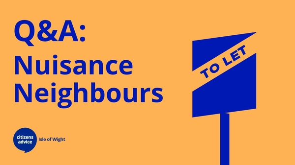 Q & A - Nuisance Neighbours