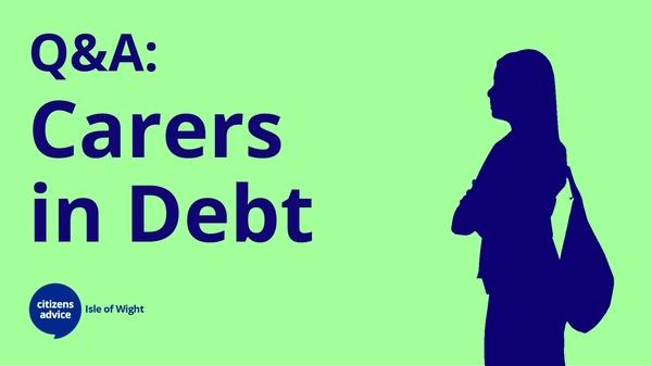 Q & A - I'm A Carer and I've Fallen Into Debt