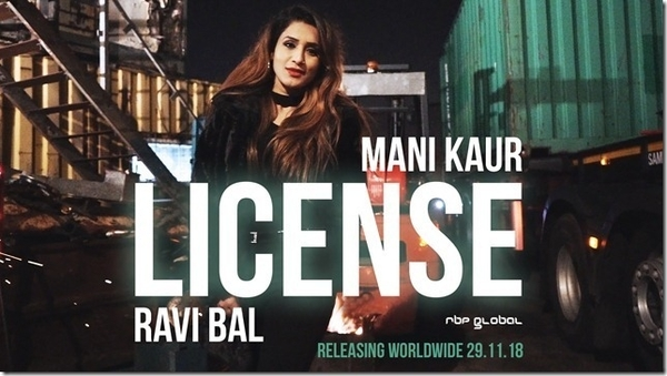 Mani Kaur and Ravi Bal Team Up For New Song Called Licence