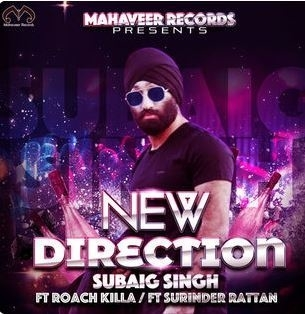 Subaig Singh Teams Up With Roach Killa and Surinder Rattan For 'New Direction'