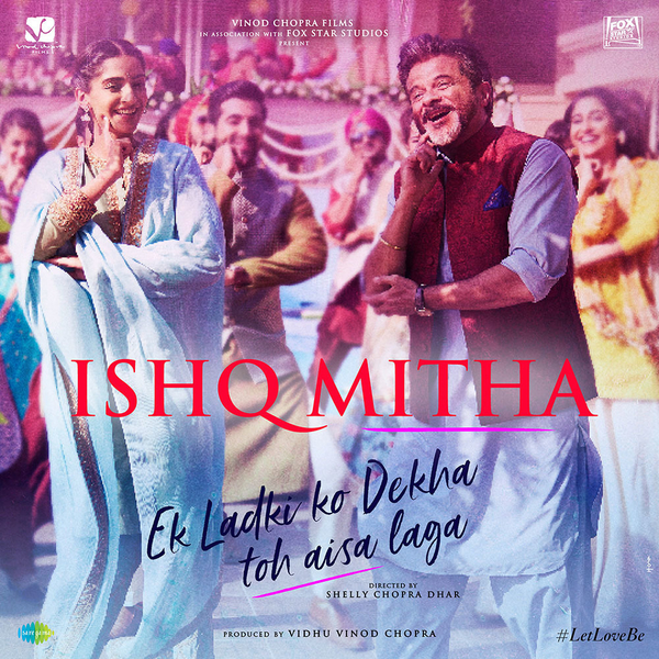 Watch: Sonam Kapoor & Anil Kapoor dance off in Ek Ladki Ko Dekha Toh Aisa Laga's new song 'Ishq Mitha'