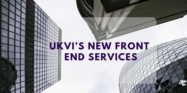 UKVI's new front end services