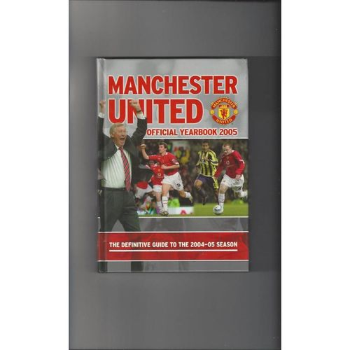 Manchester United Official Football Yearbook 2005 Hardback Edition