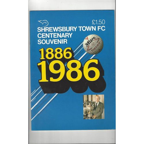 Shrewsbury Town Football Centenary Souvenir Brochure 1886 - 1986