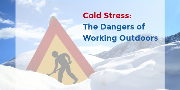 Cold Stress: The Dangers of Working Outdoors