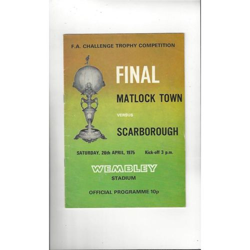 1975 Matlock Town v Scarborough Trophy Final Football Programme