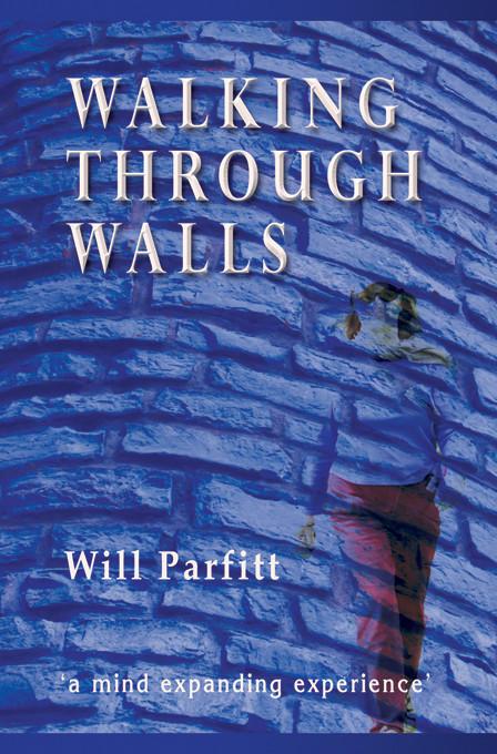 Walking through walls [kindle edition]