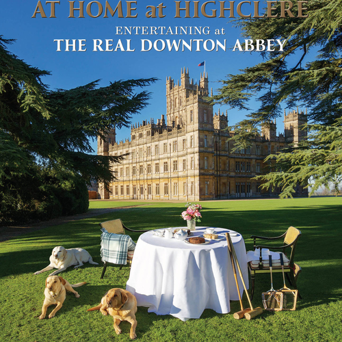 Lady Carnarvon - Entertaining at the Real Downton Abbey