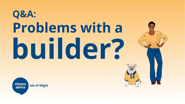 Q&A: Problems with a builder?