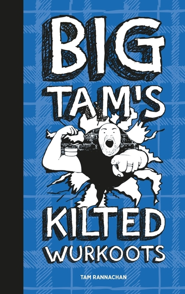 Big Tam's Kilted Wurkoots is Oooot Noooo!