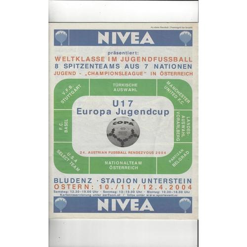U17 Europa Jugencup 2004 VFB Stuttgart, Turkey, Manchester United, FC Basle, Landesauswahl Voralberg, Partizan Belgrade, Austria U.S.A