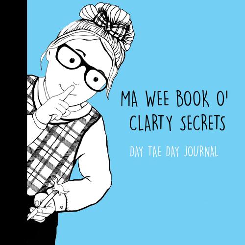 MA WEE BOOK O' CLARTY SECRETS - Dae Tae Day Journal