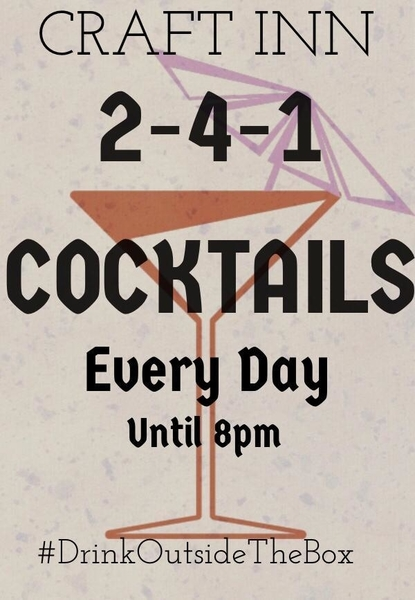 2 - 4 - 1 cocktails everyday up to 8pm (Shirley)