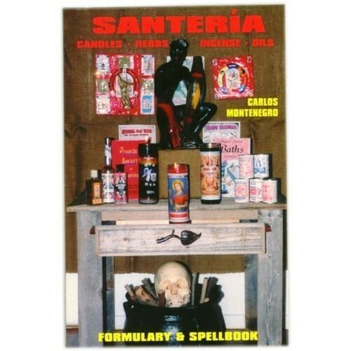 Santeria Formulary & Spellbook; Candles, Herbs, Incense & Oils