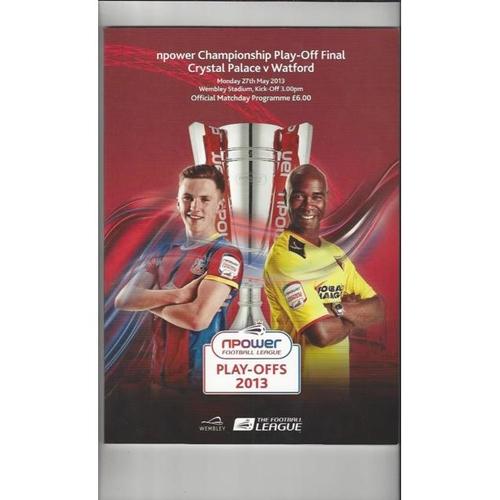 2013 Crystal Palace v Watford Play Off Final Championship Football Programme