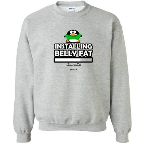 'Installing Belly Fat' Sweatshirt