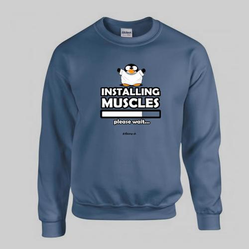'Installing Muscles..' Sweatshirt