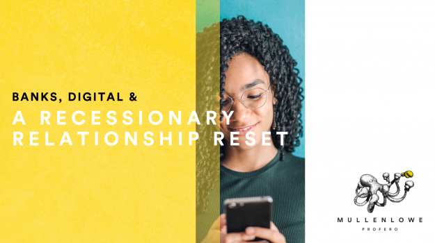 Banks, Digital & A Recessionary Relationship Reset