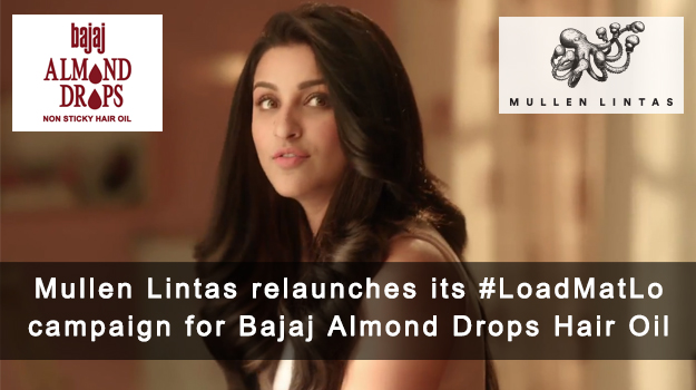 Mullen Lintas relaunches its #LoadMatLo campaign for Bajaj Almond Drops Hair Oil