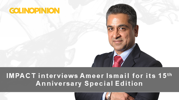 IMPACT interviews Ameer Ismail for its 15th Anniversary Special Edition