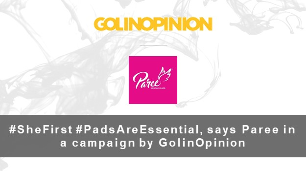 #SheFirst #PadsAreEssential, says Paree in a campaign by GolinOpinion