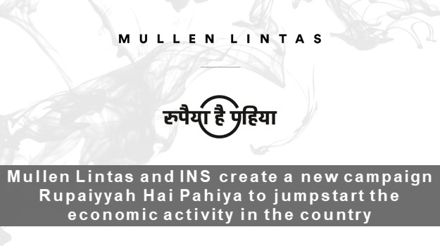 Mullen Lintas and INS create a new campaign Rupaiyyah Hai Pahiya to jumpstart the economic activity in the country