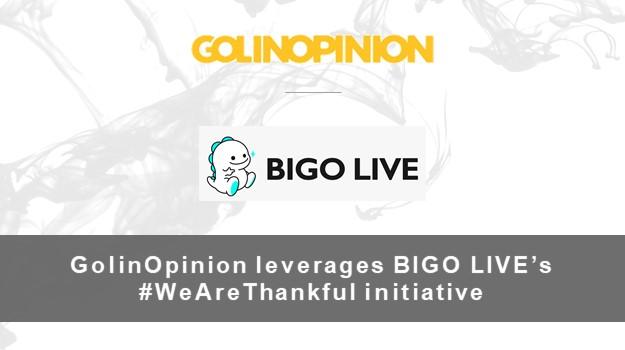 GolinOpinion leverages BIGO LIVE's #WeAreThankful initiative