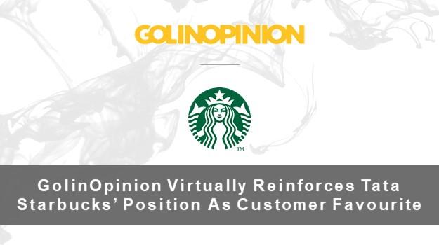 GolinOpinion virtually reinforces Tata Starbucks' position as a customer favourite
