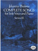 Johannes Brahms: Complete Songs For Solo Voice And Piano - Series III. Sheet Music